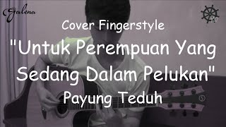 Download Lagu Cover Fingertstyle (Untuk Perempuan Yang Sedang Dalam Pelukan - Payung Teduh) mp3