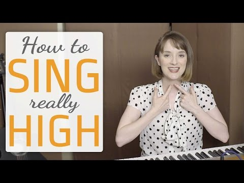 How to sing really high – Voice lesson on how to sing higher