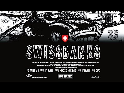 Swiss Banks [Official Movie] SIX2SIX FILMS ©
