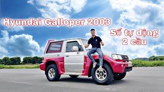 Hyundai Galloper 2003 độc nhất Việt Nam | Diesel - A/T - 4WD | Hiếu Ôtô 0966680444