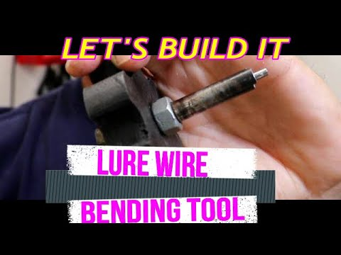 Lure Wire Bending Tool, Let's Build One