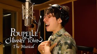 Poupelle of Chimney Town - Poupelle of Chimney Town The Musical