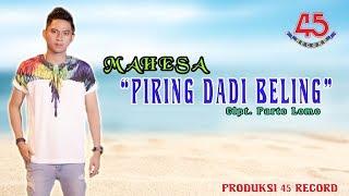 Mahesa - Piring Dadi Beling Mp3