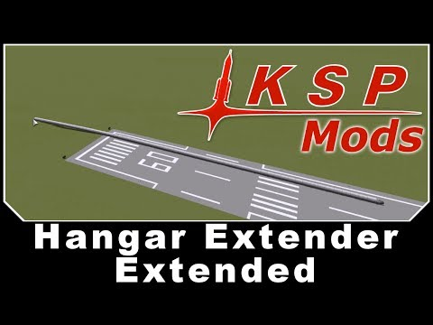 KSP Mods - Hangar Extender Extended