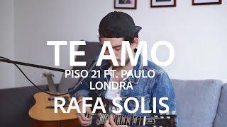 Te Amo Piso 21 ft Paulo Londra Rafa Solis Cover.mp3