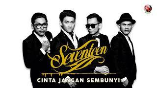 Seventeen - Cinta Jangan Sembunyi (Official Audio)