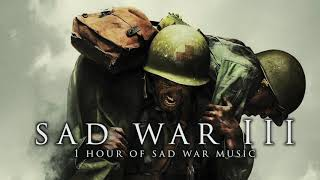 Sad War III | 1 Hour of Sad War Music