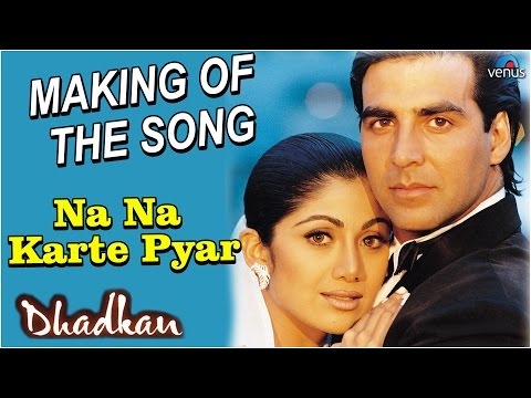Dhadkan  Making Of The Song Na Na Karte Pyar  Akshay Kumar & Shilpa Shetty