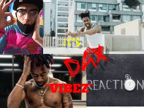 """Dax - """"VIBEZ"""" Freestyle [One Take Video] CJ Reacts