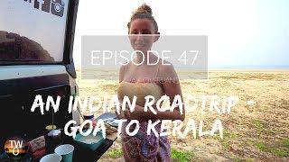 OVERLANDING INDIA PT.3 (GOA TO KERALA) - The Way Overland - Episode 47