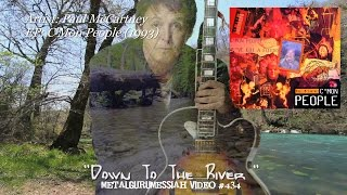 Download Down To The River - Paul McCartney (1993) FLAC Audio HD 1080p  ~MetalGuruMessiah~ MP3 song and Music Video