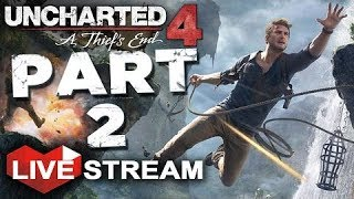 UNCHARTED 4 LIVE STREAM W/ Esoteric! PART 2