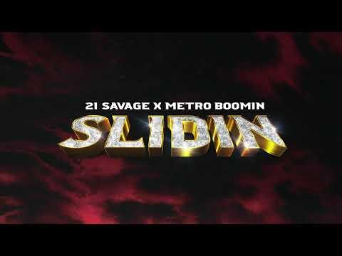 21 savage x metro boomin slidin official audio youtube 21 savage x metro boomin slidin official audio