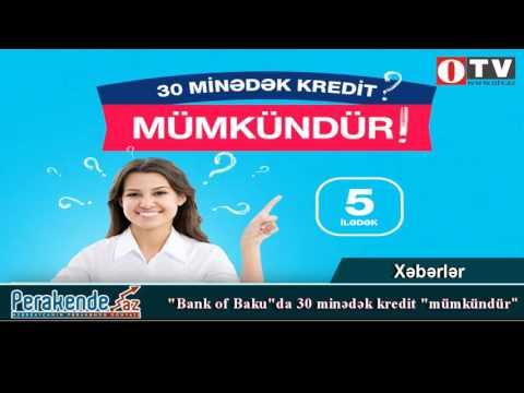 """Bank of Baku""da 30 minədək kredit ""mümkündür"" - [www.OTV.az]"