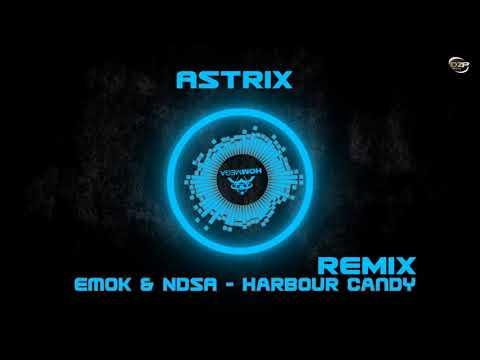 Emok & NDSA - Harbour Candy (Astrix Remix)