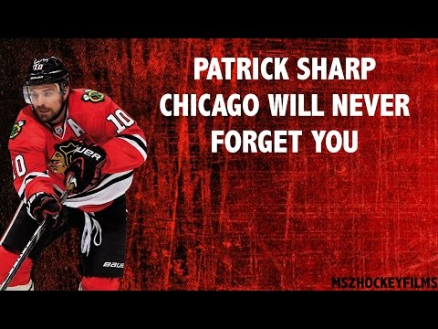 |Patrick Sharp| ''Chicago Will Never Forget You''