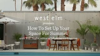 Set Up Your Outdoor Space For Summer | Will Taylor + West Elm