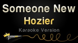 Hozier - someone new (karaoke version)