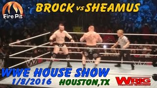 Brock v Sheamus - 1/8/2016 - WWE Houston *FULL MATCH*