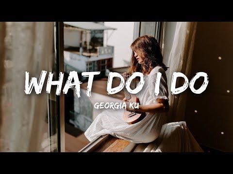 Georgia Ku - What Do I Do