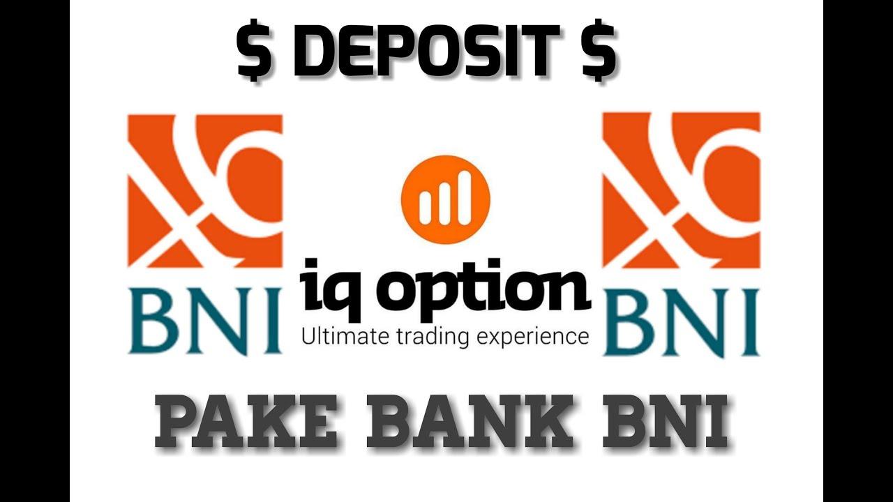 cara deposit iq option bank bni deposit