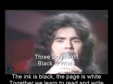 Black & White - Three Dog Night (Live...