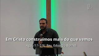 Em Cristo construímos mais do que vemos - Ageu 1:1 - 2:9 - 24/01/2021