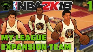 NBA 2K18 My League Ep. 1: Expansion Team & Expansion Draft [Realistic NBA 2K18 My League Expansion]