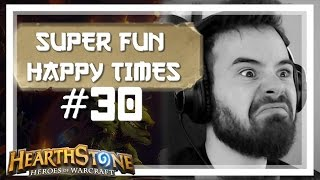 [Hearthstone] SUPER FUN HAPPY TIMES #30
