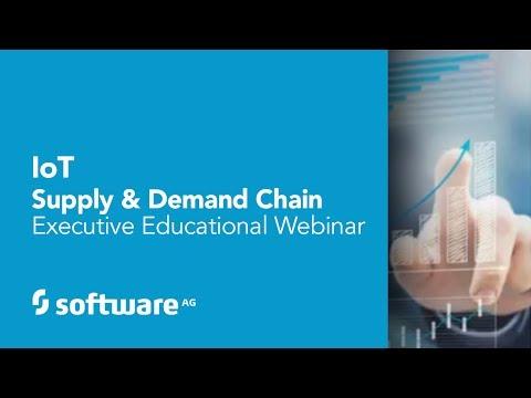 IoT Supply & Demand Chain Executive Educational Webinar
