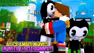 Minecraft ALICE ANGEL DUMPS BENDY & MOVES IN WITH LITTLE DONNY!!!