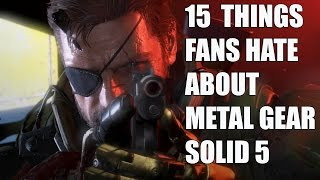 15 Things Hardcore MGS Fans HATE About Metal Gear Solid 5 The Phantom Pain