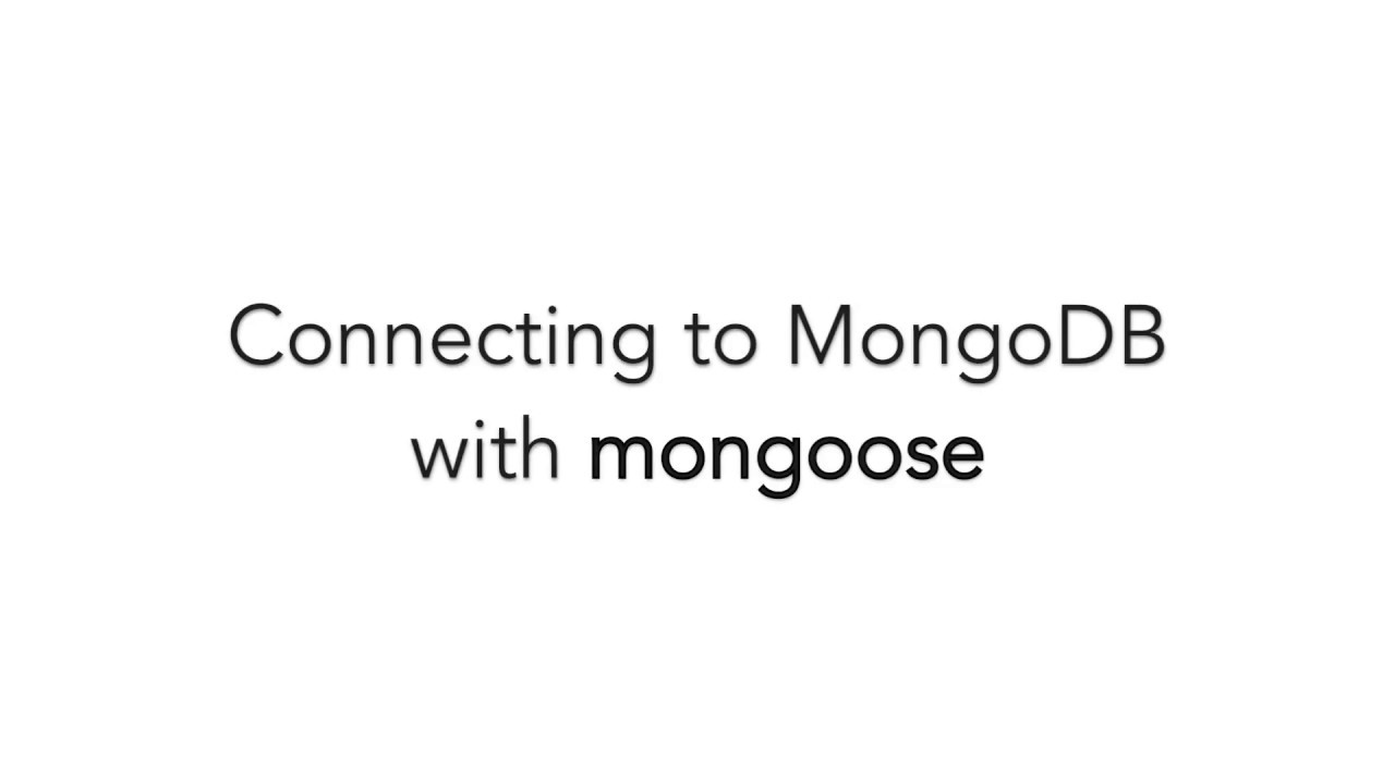 How to connect to MongoDB with mongoose