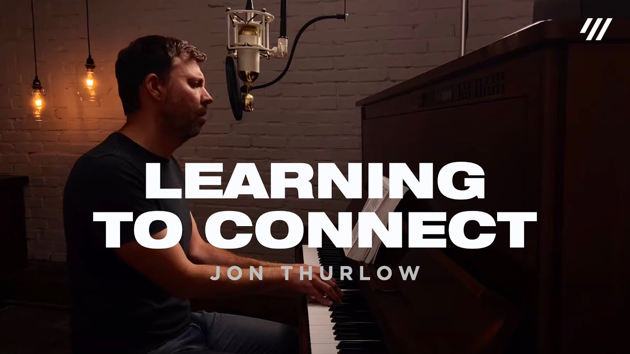 Learning To Connect (Worship Set) - Jon Thurlow
