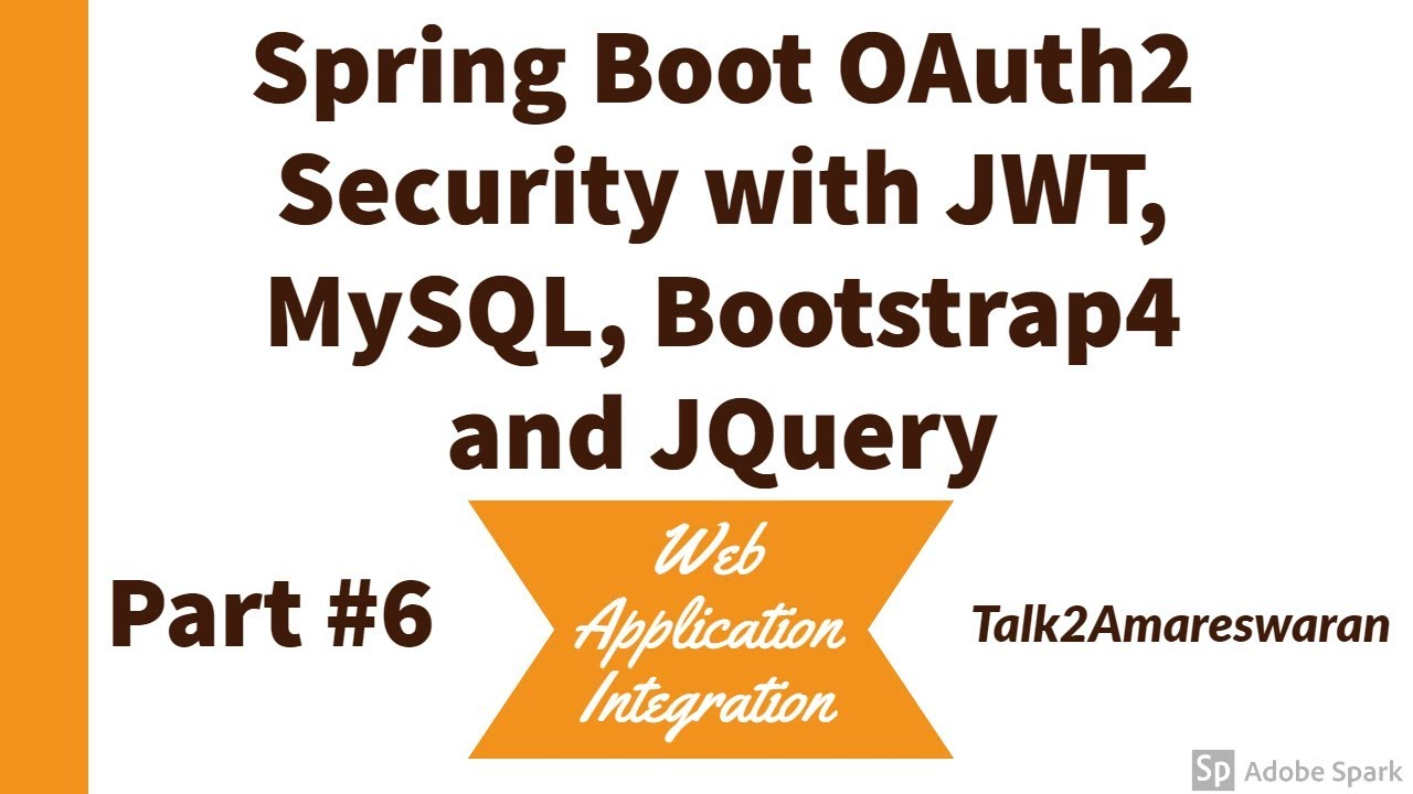 #6 Spring Boot OAUTH2 Security with MySQL, JWT, Bootstrap4, and jQuery -  Web application Integration