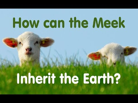 Christian video:  Why the Meek Will Inherit the Earth