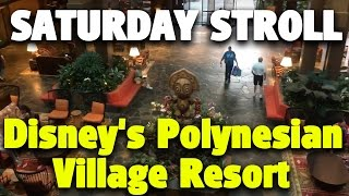 Saturday Stroll around Disney's Polynesian Vi...
