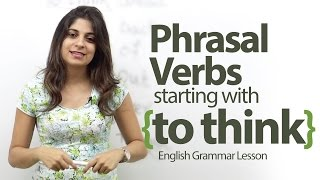 Phrasal verbs starting with - 'To Think' - English Grammar lesson thumbnail