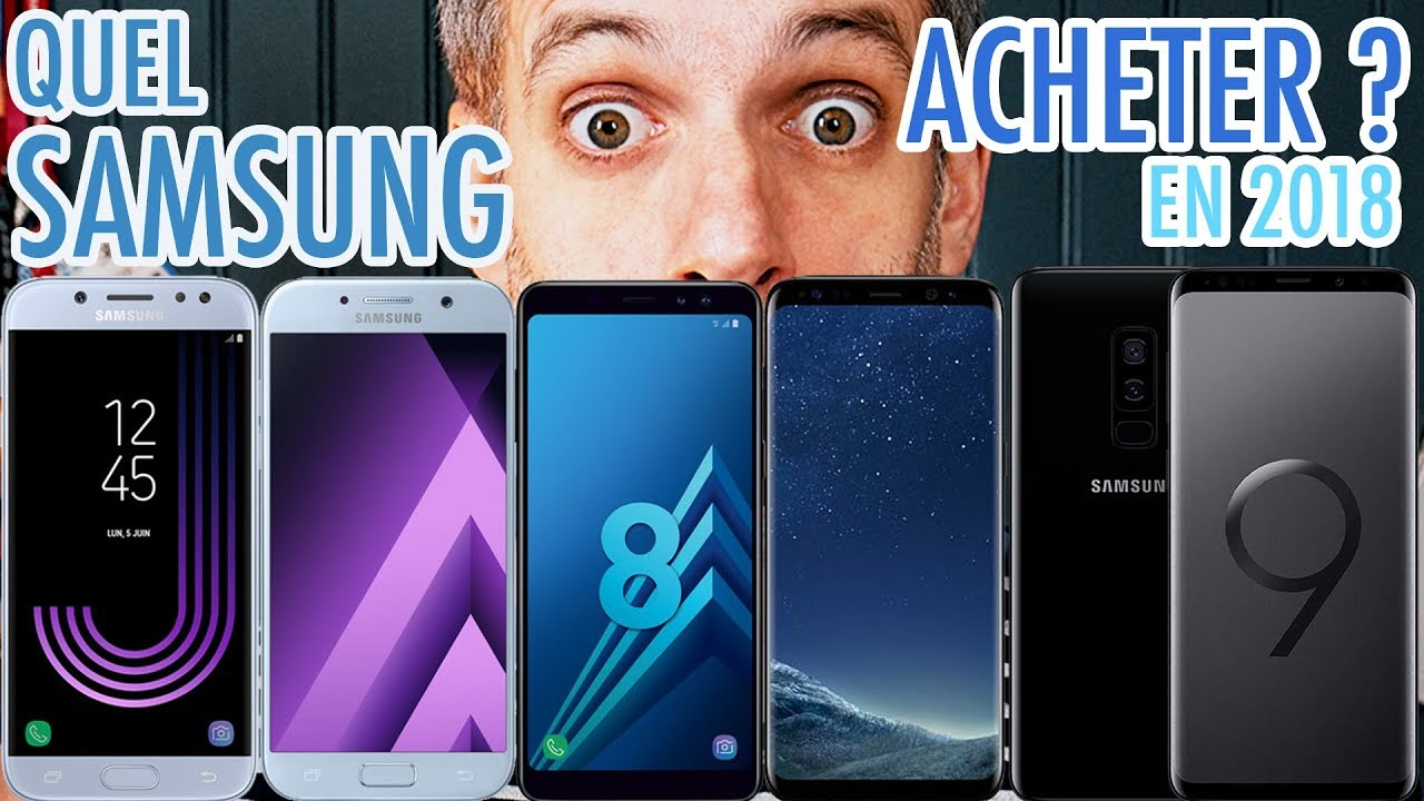 quel smartphone samsung choisir en 2018 youtube. Black Bedroom Furniture Sets. Home Design Ideas