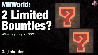 Monster Hunter World: 2 Limited Bounties?