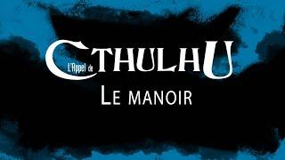 JDR - L'Appel de Cthulhu : Le Manoir - épisode 4