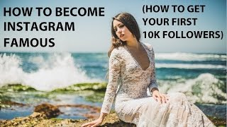 Video HOW TO BECOME INSTAGRAM FAMOUS  (How to Get Your First 10k Followers) download MP3, 3GP, MP4, WEBM, AVI, FLV Januari 2018
