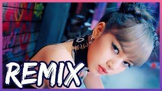 BLACKPINK - KILL THIS LOVE (K-B.TZ REMIX)