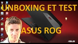 Unboxing et test du  PC Asus ROG G552VW-DM475T