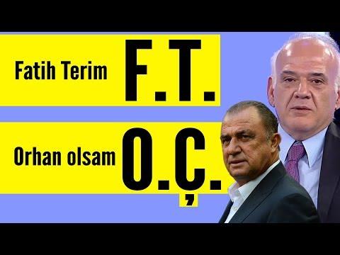 Ahmet Çakar Bu Kez Baltayı Taşa Vurdu! Fatih Terim F.T. Ise Benim Adım Orhan Olsaydı O Zaman...