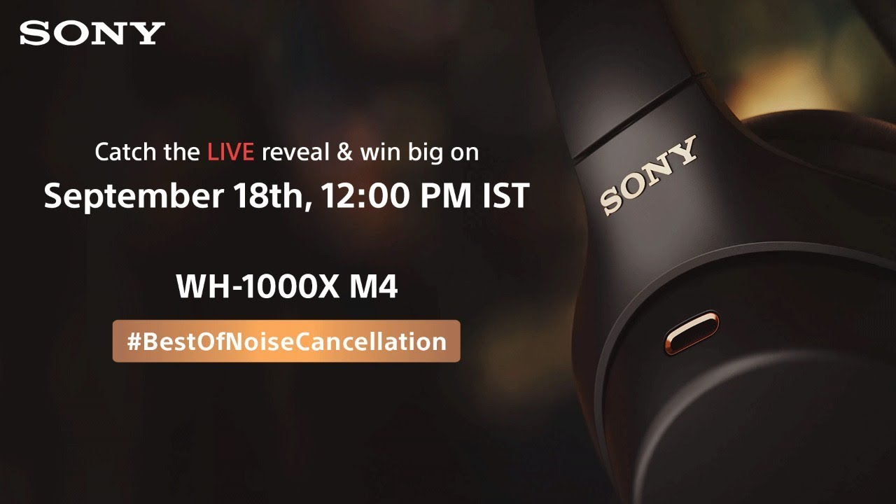 Sony WH-1000XM4 Headphones Live Launch with Mr. Sunil Nayyar and Mr. Mani Balan