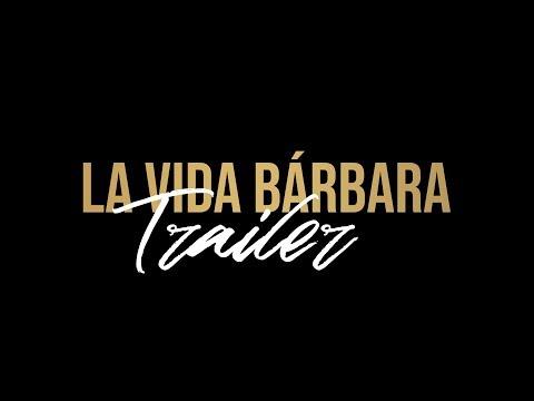La Vida Barbara Trailer