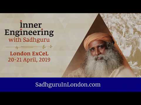 Inner Engineering mit Sadhguru Live in London 20 & 21 April 2019