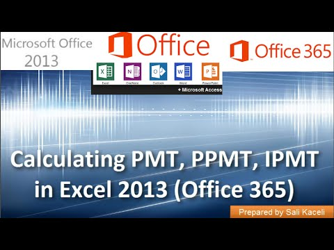 Calculating PMT, IPMT, PPMT in Excel 2013 (Office 365): Part 11 of 18