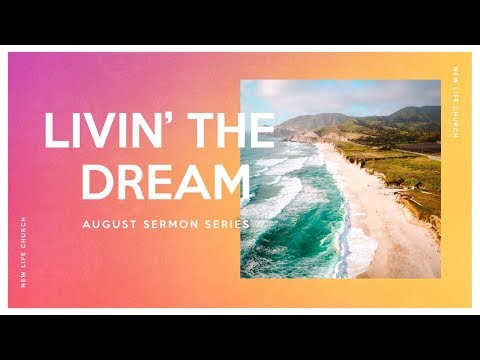 Livin' the Dream Part 4 - Praying the Dream